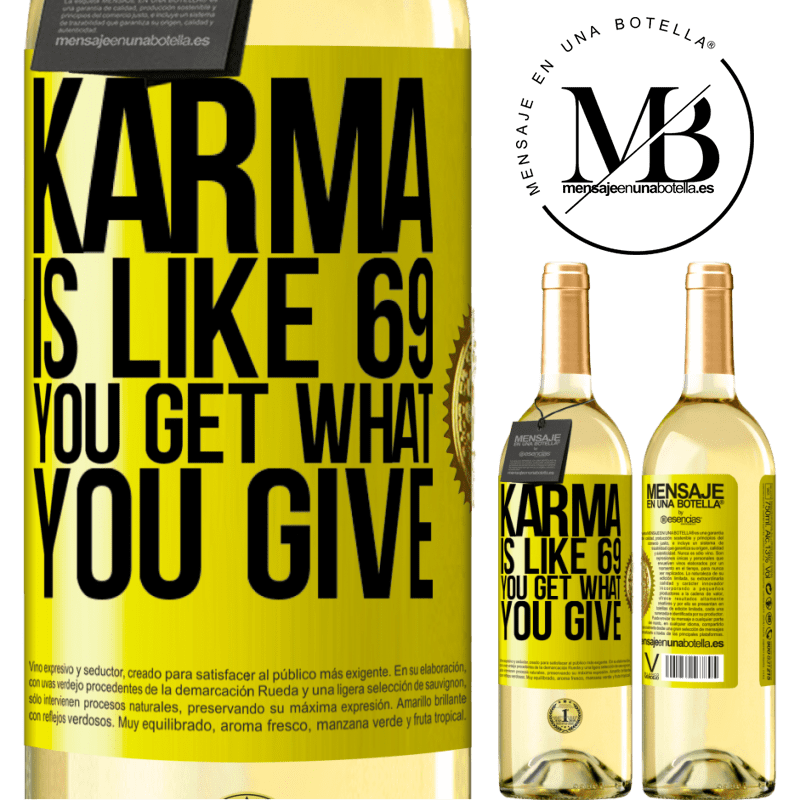 24,95 € Free Shipping | White Wine WHITE Edition Karma is like 69, you get what you give Yellow Label. Customizable label Young wine Harvest 2020 Verdejo