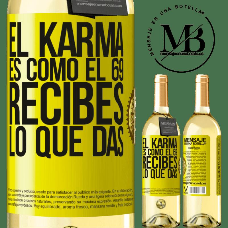 24,95 € Envío gratis | Vino Blanco Edición WHITE El Karma es como el 69, recibes lo que das Etiqueta Amarilla. Etiqueta personalizable Vino joven Cosecha 2020 Verdejo
