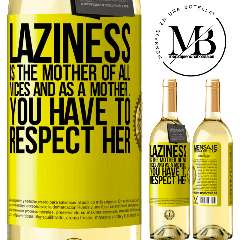24,95 € Free Shipping | White Wine WHITE Edition Laziness is the mother of all vices and as a mother ... you have to respect her Yellow Label. Customizable label Young wine Harvest 2020 Verdejo