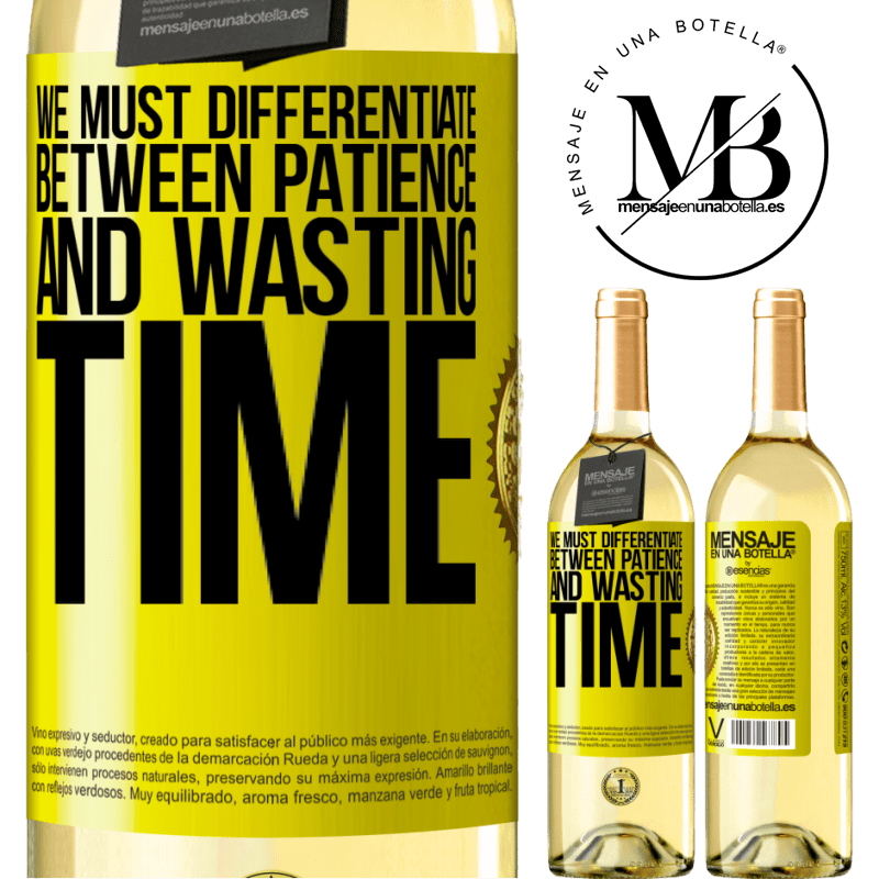 24,95 € Free Shipping   White Wine WHITE Edition We must differentiate between patience and wasting time Yellow Label. Customizable label Young wine Harvest 2020 Verdejo