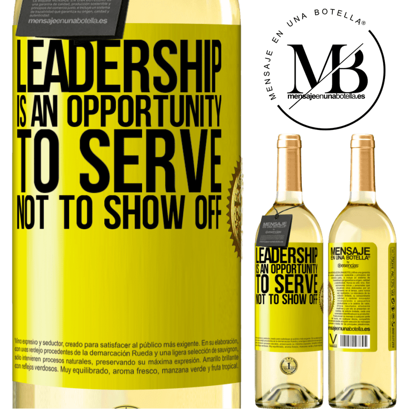 24,95 € Free Shipping | White Wine WHITE Edition Leadership is an opportunity to serve, not to show off Yellow Label. Customizable label Young wine Harvest 2020 Verdejo