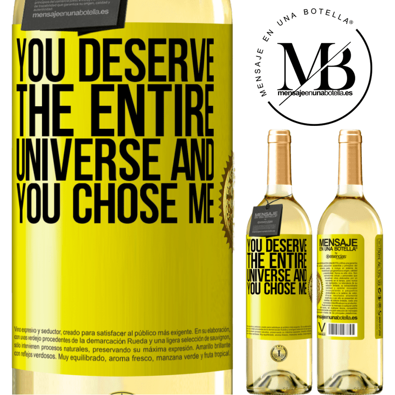 24,95 € Free Shipping | White Wine WHITE Edition You deserve the entire universe and you chose me Yellow Label. Customizable label Young wine Harvest 2020 Verdejo
