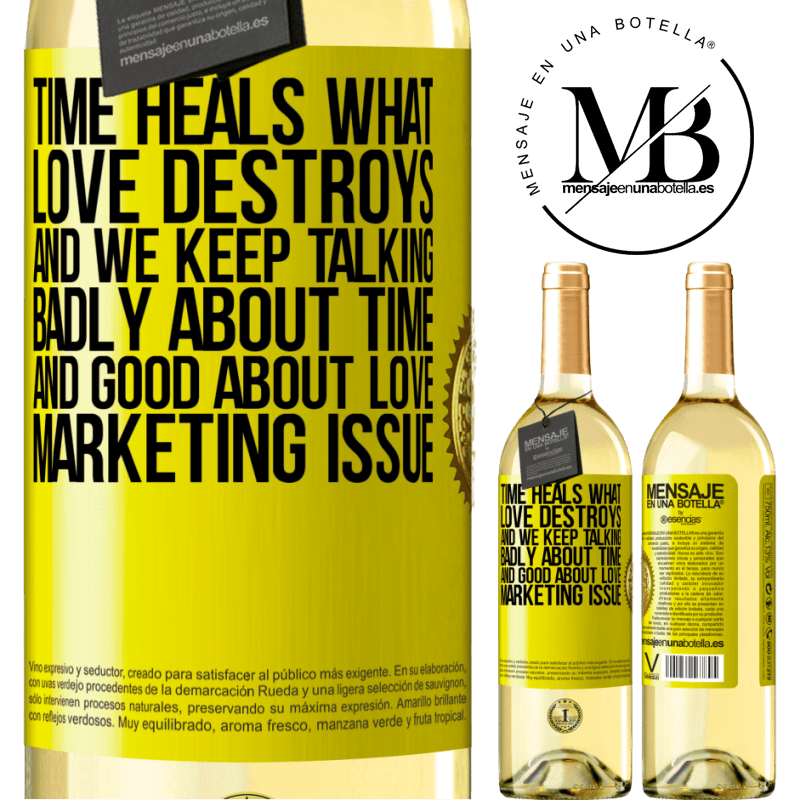 24,95 € Free Shipping | White Wine WHITE Edition Time heals what love destroys. And we keep talking badly about time and good about love. Marketing issue Yellow Label. Customizable label Young wine Harvest 2020 Verdejo