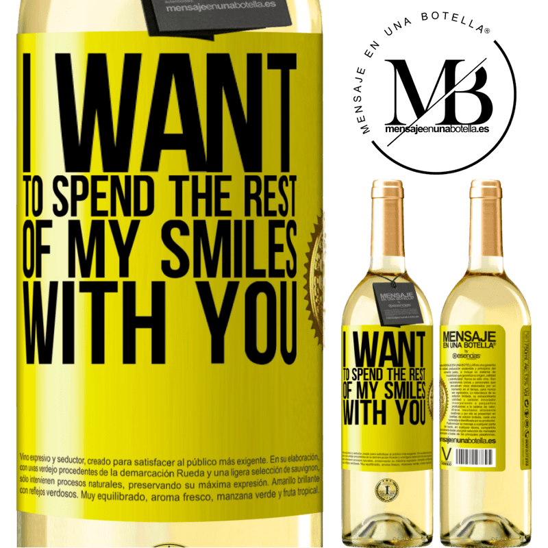 24,95 € Free Shipping | White Wine WHITE Edition I want to spend the rest of my smiles with you Yellow Label. Customizable label Young wine Harvest 2020 Verdejo