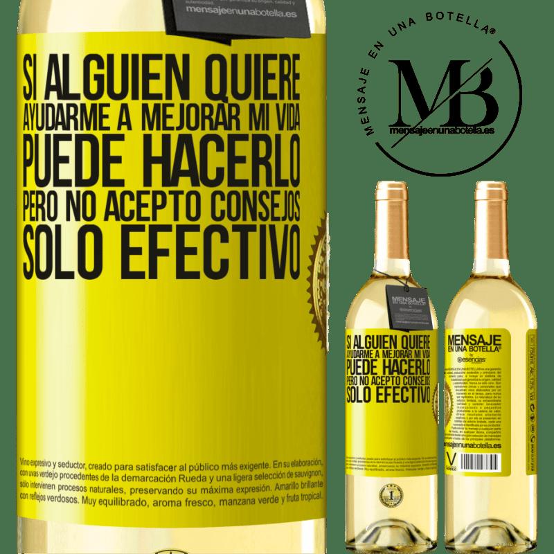 24,95 € Envío gratis   Vino Blanco Edición WHITE Si alguien quiere ayudarme a mejorar mi vida, puede hacerlo, pero no acepto consejos, sólo efectivo Etiqueta Amarilla. Etiqueta personalizable Vino joven Cosecha 2020 Verdejo