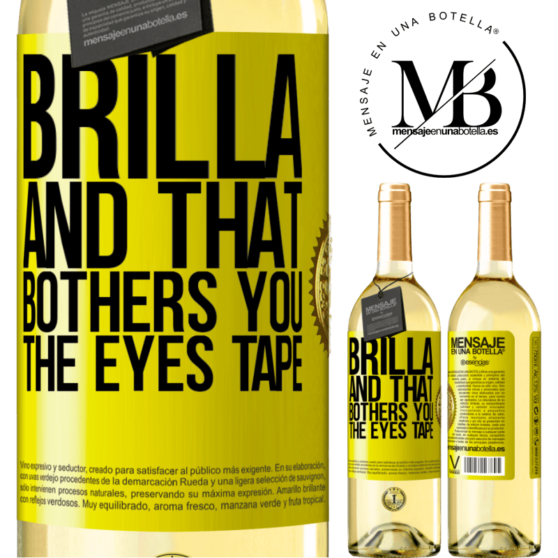 24,95 € Free Shipping | White Wine WHITE Edition Brilla and that bothers you, the eyes tape Yellow Label. Customizable label Young wine Harvest 2020 Verdejo