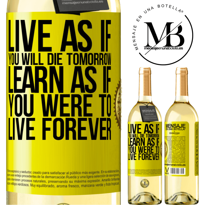 24,95 € Free Shipping | White Wine WHITE Edition Live as if you will die tomorrow. Learn as if you were to live forever Yellow Label. Customizable label Young wine Harvest 2020 Verdejo