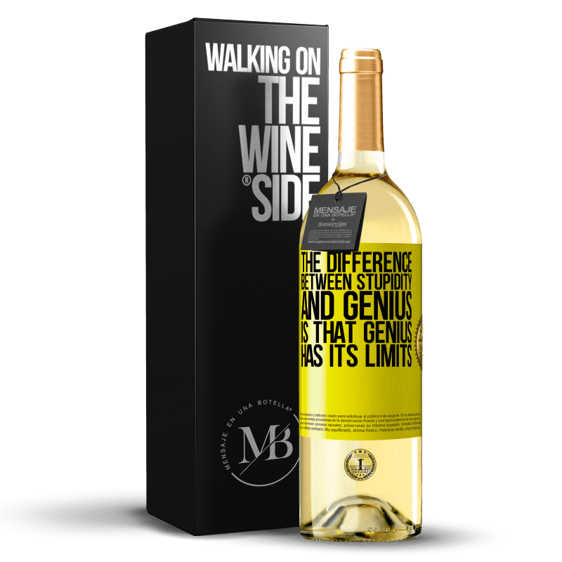 24,95 € Free Shipping   White Wine WHITE Edition The difference between stupidity and genius, is that genius has its limits Yellow Label. Customizable label Young wine Harvest 2020 Verdejo