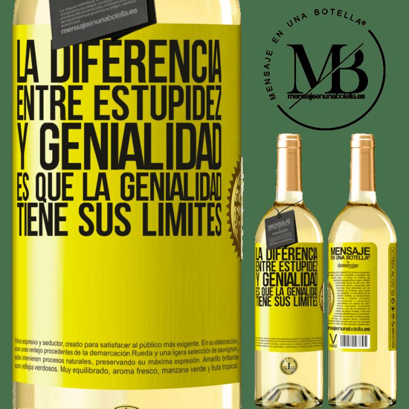 24,95 € Envoi gratuit | Vin blanc Édition WHITE La différence entre la stupidité et le génie, c'est que le génie a ses limites Étiquette Jaune. Étiquette personnalisable Vin jeune Récolte 2020 Verdejo