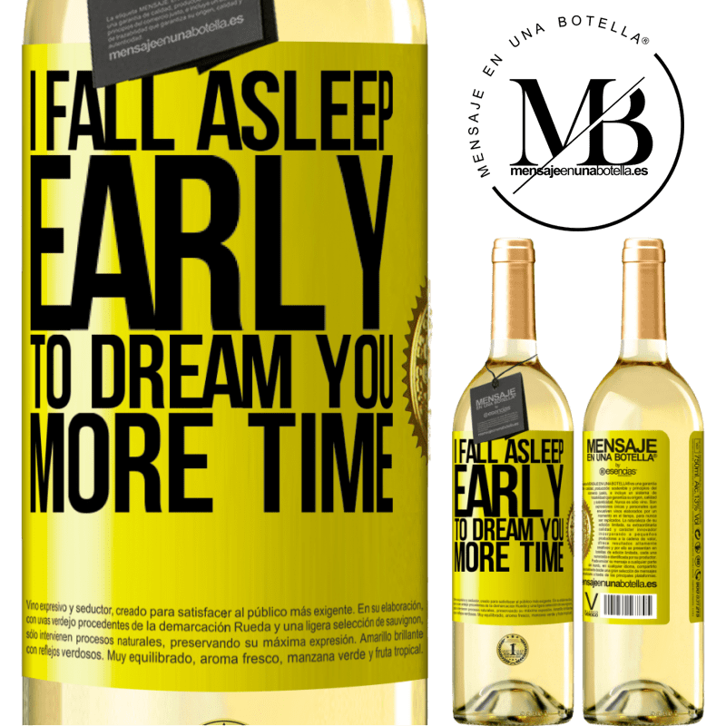 24,95 € Free Shipping | White Wine WHITE Edition I fall asleep early to dream you more time Yellow Label. Customizable label Young wine Harvest 2020 Verdejo