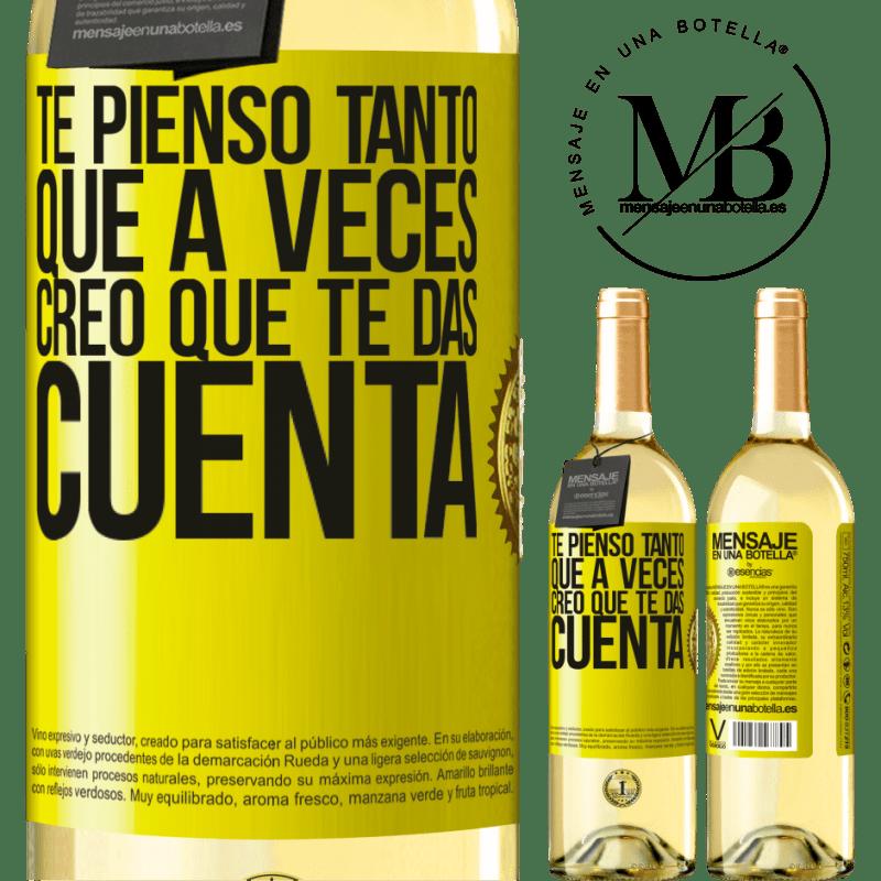 24,95 € Envío gratis | Vino Blanco Edición WHITE Te pienso tanto que a veces creo que te das cuenta Etiqueta Amarilla. Etiqueta personalizable Vino joven Cosecha 2020 Verdejo