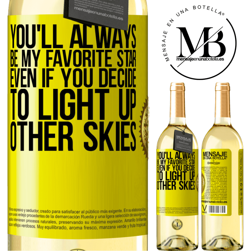 24,95 € Free Shipping   White Wine WHITE Edition You'll always be my favorite star, even if you decide to light up other skies Yellow Label. Customizable label Young wine Harvest 2020 Verdejo