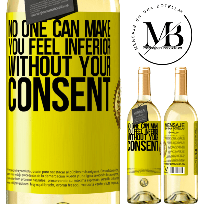 24,95 € Free Shipping | White Wine WHITE Edition No one can make you feel inferior without your consent Yellow Label. Customizable label Young wine Harvest 2020 Verdejo