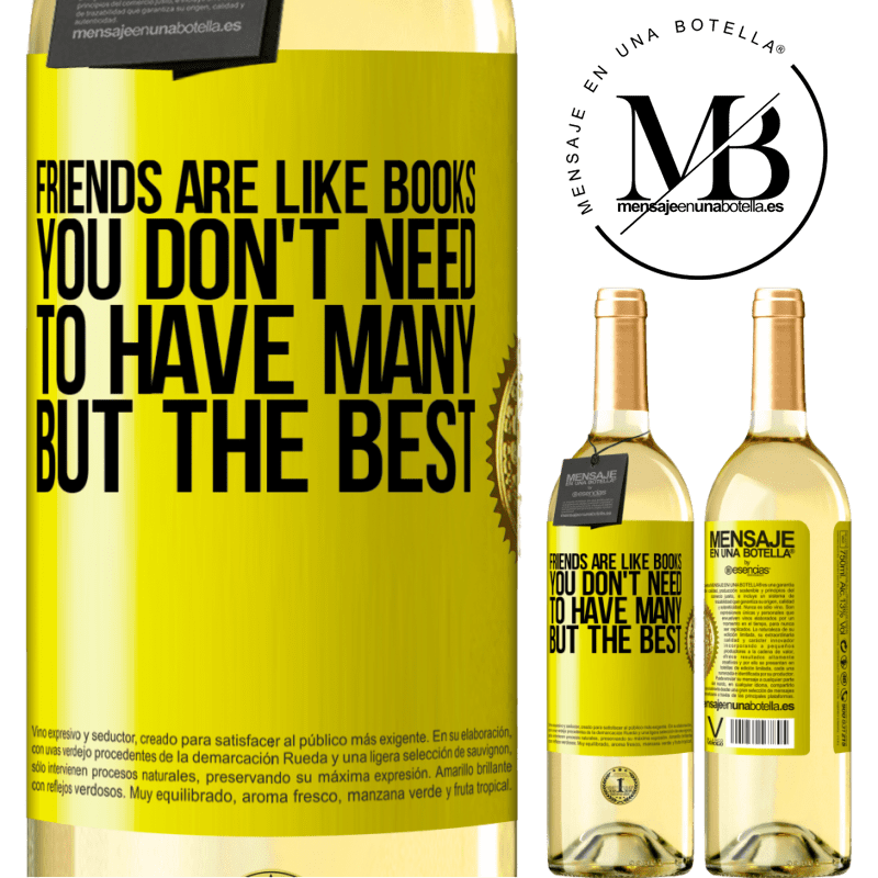 24,95 € Free Shipping | White Wine WHITE Edition Friends are like books. You don't need to have many, but the best Yellow Label. Customizable label Young wine Harvest 2020 Verdejo