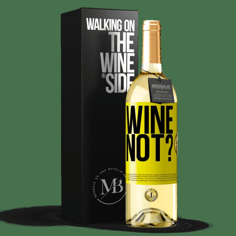 24,95 € Envoi gratuit | Vin blanc Édition WHITE Wine not? Étiquette Jaune. Étiquette personnalisable Vin jeune Récolte 2020 Verdejo