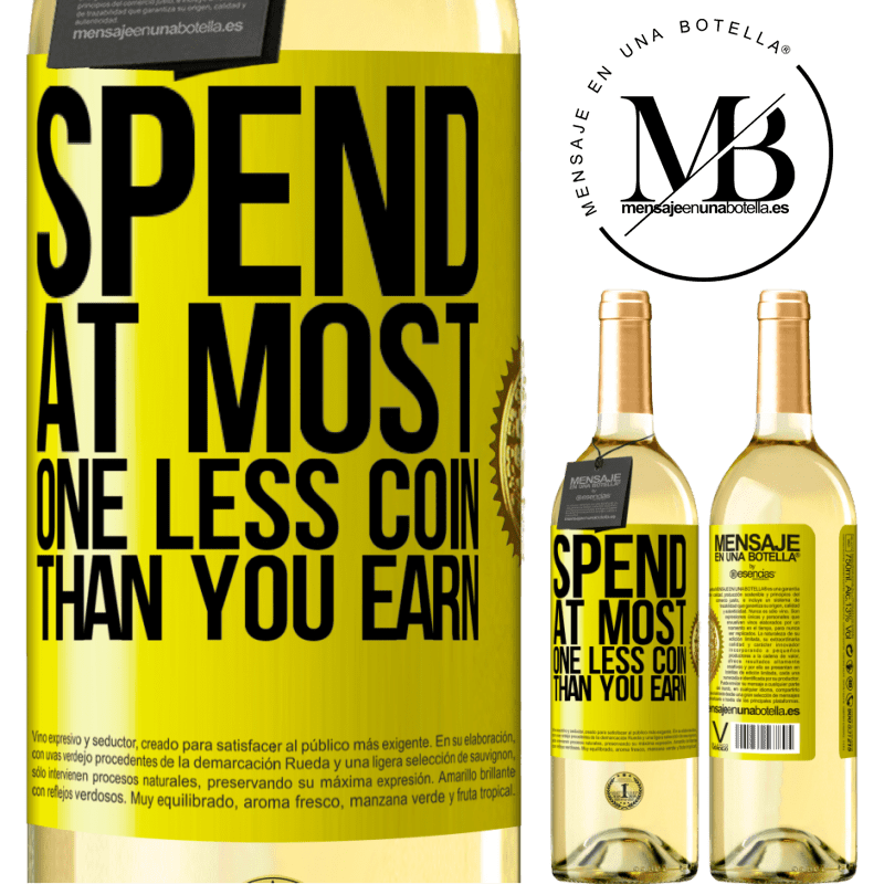 24,95 € Free Shipping | White Wine WHITE Edition Spend, at most, one less coin than you earn Yellow Label. Customizable label Young wine Harvest 2020 Verdejo