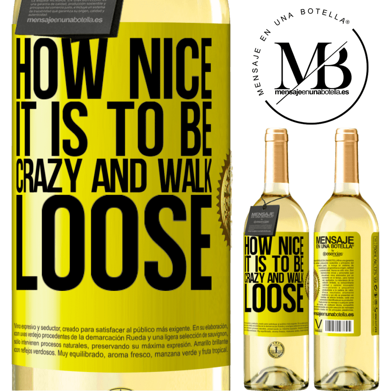 24,95 € Free Shipping   White Wine WHITE Edition How nice it is to be crazy and walk loose Yellow Label. Customizable label Young wine Harvest 2020 Verdejo
