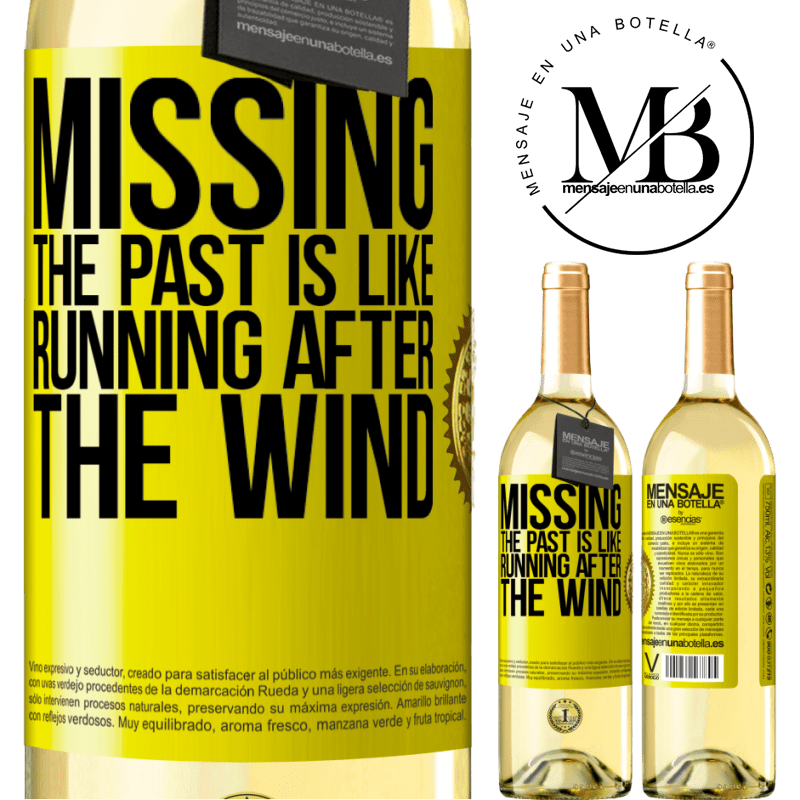 24,95 € Free Shipping   White Wine WHITE Edition Missing the past is like running after the wind Yellow Label. Customizable label Young wine Harvest 2020 Verdejo