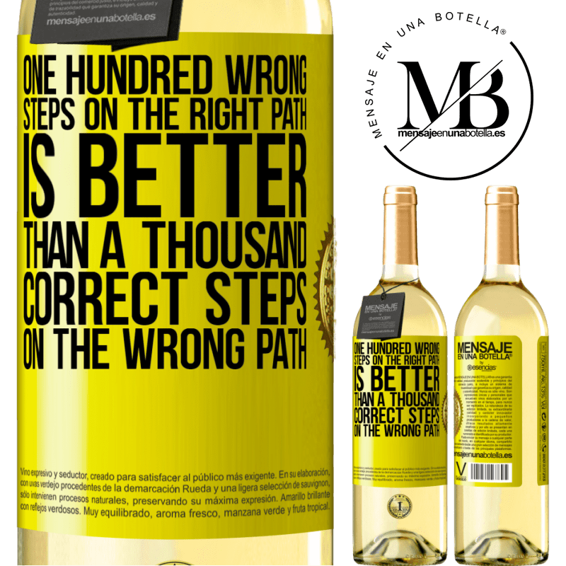 24,95 € Free Shipping | White Wine WHITE Edition One hundred wrong steps on the right path is better than a thousand correct steps on the wrong path Yellow Label. Customizable label Young wine Harvest 2020 Verdejo
