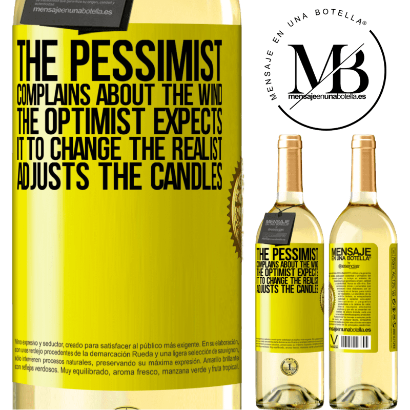 24,95 € Free Shipping | White Wine WHITE Edition The pessimist complains about the wind The optimist expects it to change The realist adjusts the candles Yellow Label. Customizable label Young wine Harvest 2020 Verdejo