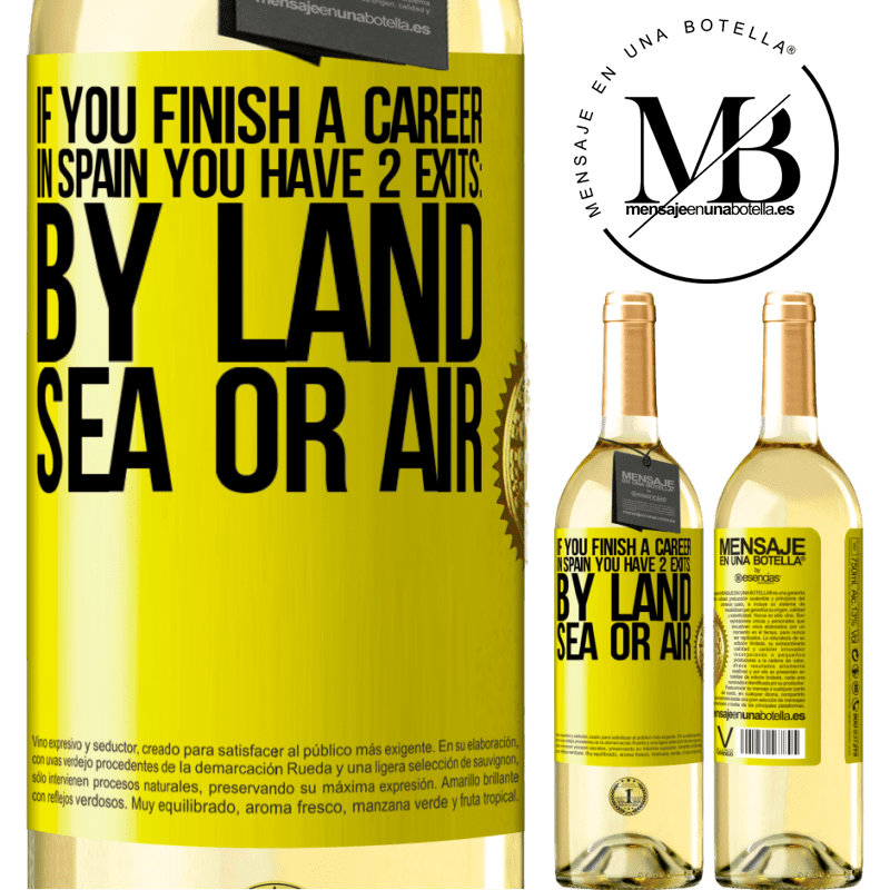 24,95 € Free Shipping   White Wine WHITE Edition If you finish a race in Spain you have 3 starts: by land, sea or air Yellow Label. Customizable label Young wine Harvest 2020 Verdejo