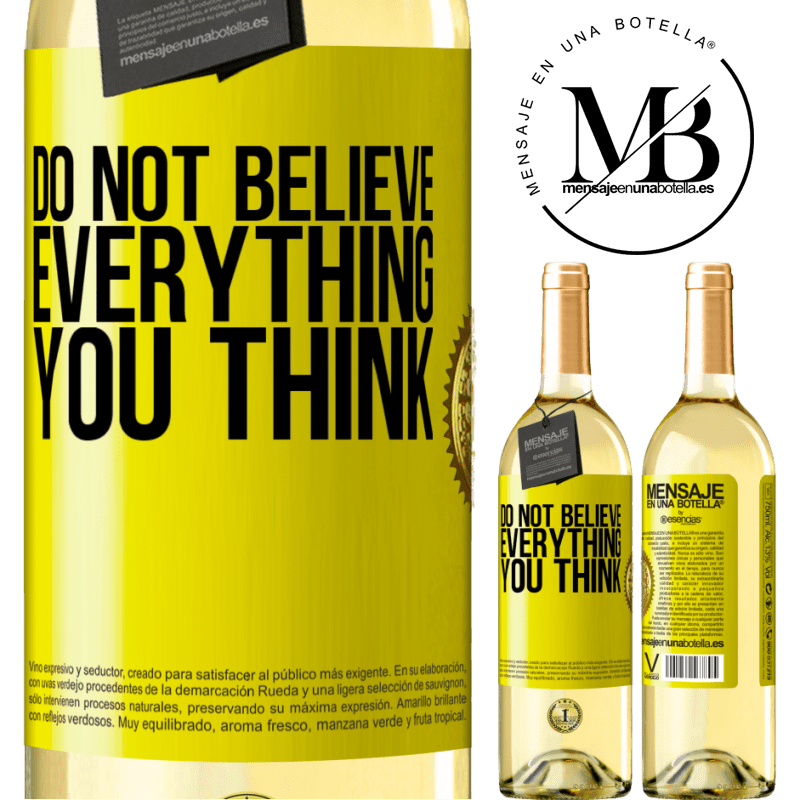 24,95 € Free Shipping | White Wine WHITE Edition Do not believe everything you think Yellow Label. Customizable label Young wine Harvest 2020 Verdejo