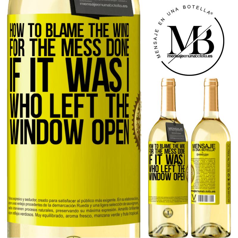 24,95 € Free Shipping | White Wine WHITE Edition How to blame the wind for the mess done, if it was I who left the window open Yellow Label. Customizable label Young wine Harvest 2020 Verdejo