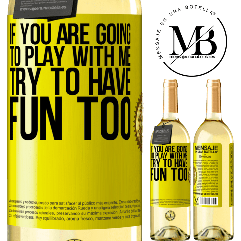 24,95 € Free Shipping   White Wine WHITE Edition If you are going to play with me, try to have fun too Yellow Label. Customizable label Young wine Harvest 2020 Verdejo