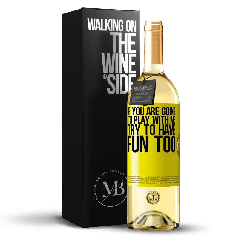 24,95 € Free Shipping | White Wine WHITE Edition If you are going to play with me, try to have fun too Yellow Label. Customizable label Young wine Harvest 2020 Verdejo