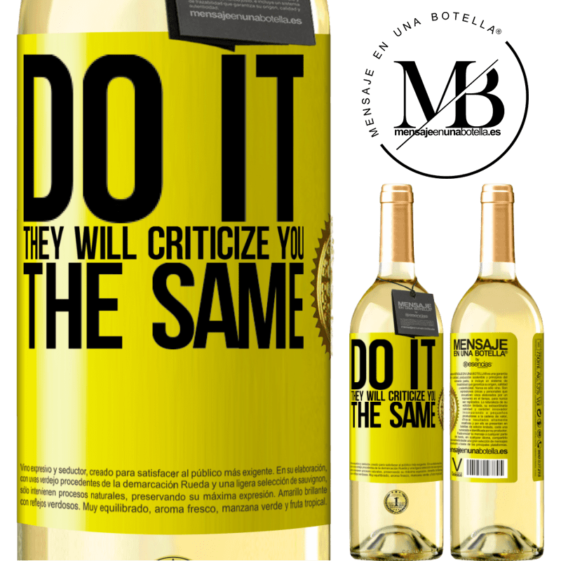 24,95 € Free Shipping | White Wine WHITE Edition DO IT. They will criticize you the same Yellow Label. Customizable label Young wine Harvest 2020 Verdejo