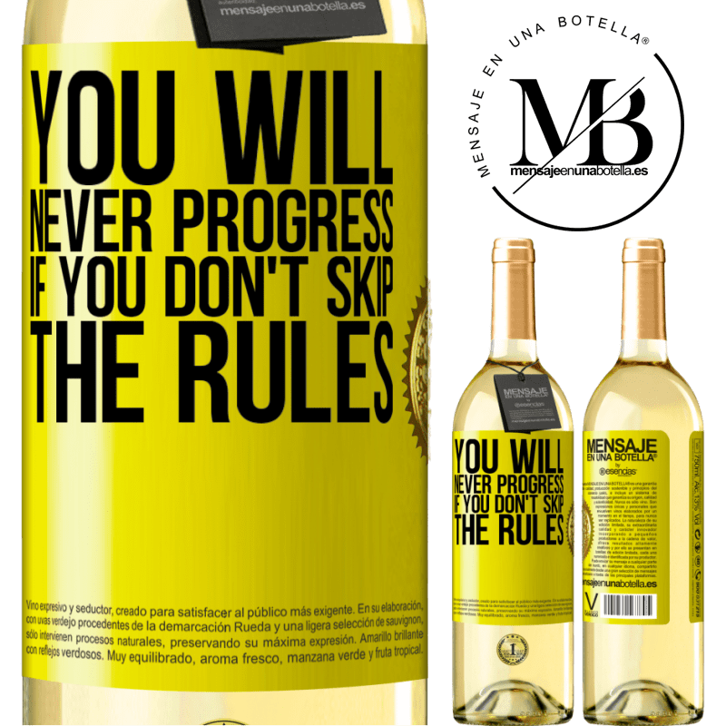 24,95 € Free Shipping   White Wine WHITE Edition You will never progress if you don't skip the rules Yellow Label. Customizable label Young wine Harvest 2020 Verdejo