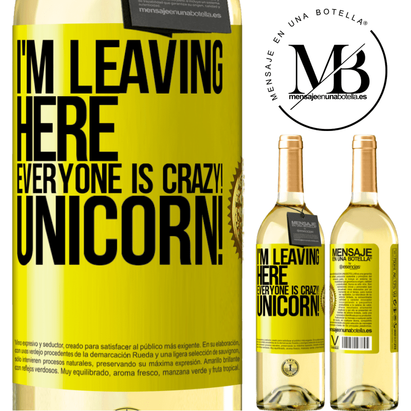 24,95 € Free Shipping | White Wine WHITE Edition I'm leaving here, everyone is crazy! Unicorn! Yellow Label. Customizable label Young wine Harvest 2020 Verdejo