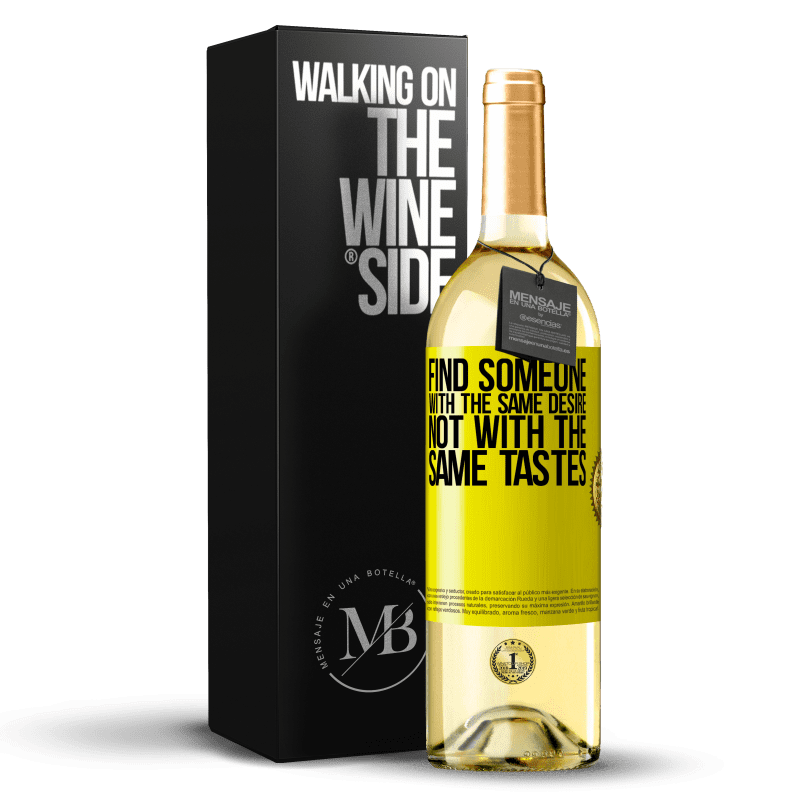 24,95 € Free Shipping | White Wine WHITE Edition Find someone with the same desire, not with the same tastes Yellow Label. Customizable label Young wine Harvest 2020 Verdejo