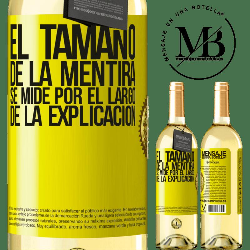 24,95 € Envoi gratuit   Vin blanc Édition WHITE La taille du mensonge est mesurée par la longueur de l'explication Étiquette Jaune. Étiquette personnalisable Vin jeune Récolte 2020 Verdejo