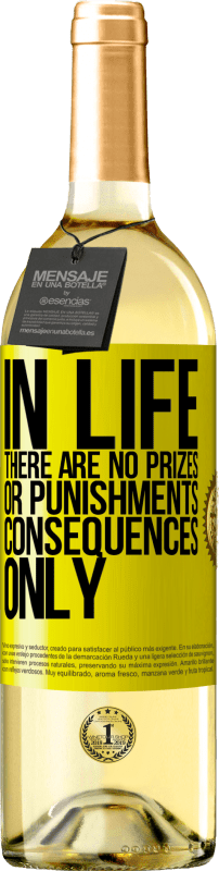 24,95 € Free Shipping | White Wine WHITE Edition In life there are no prizes or punishments. Consequences only Yellow Label. Customizable label Young wine Harvest 2020 Verdejo