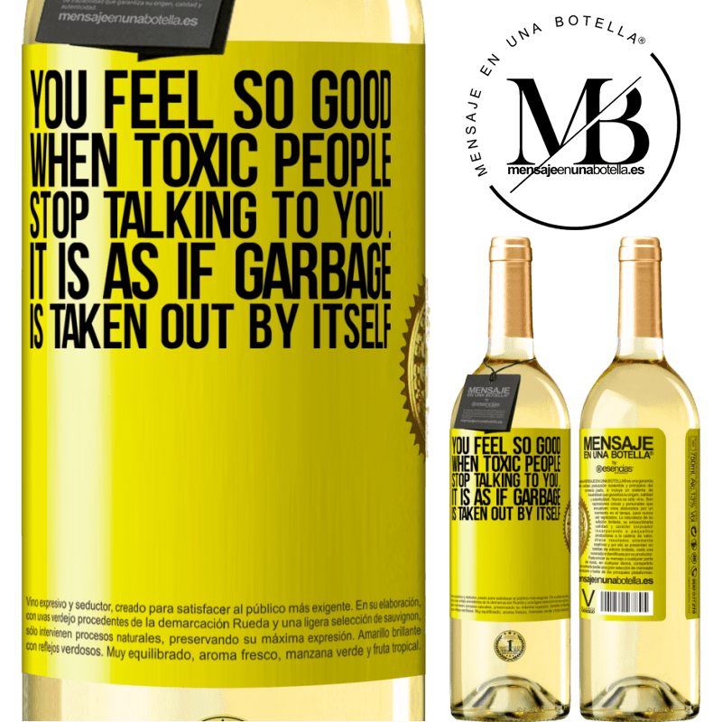 24,95 € Free Shipping | White Wine WHITE Edition You feel so good when toxic people stop talking to you ... It is as if garbage is taken out by itself Yellow Label. Customizable label Young wine Harvest 2020 Verdejo