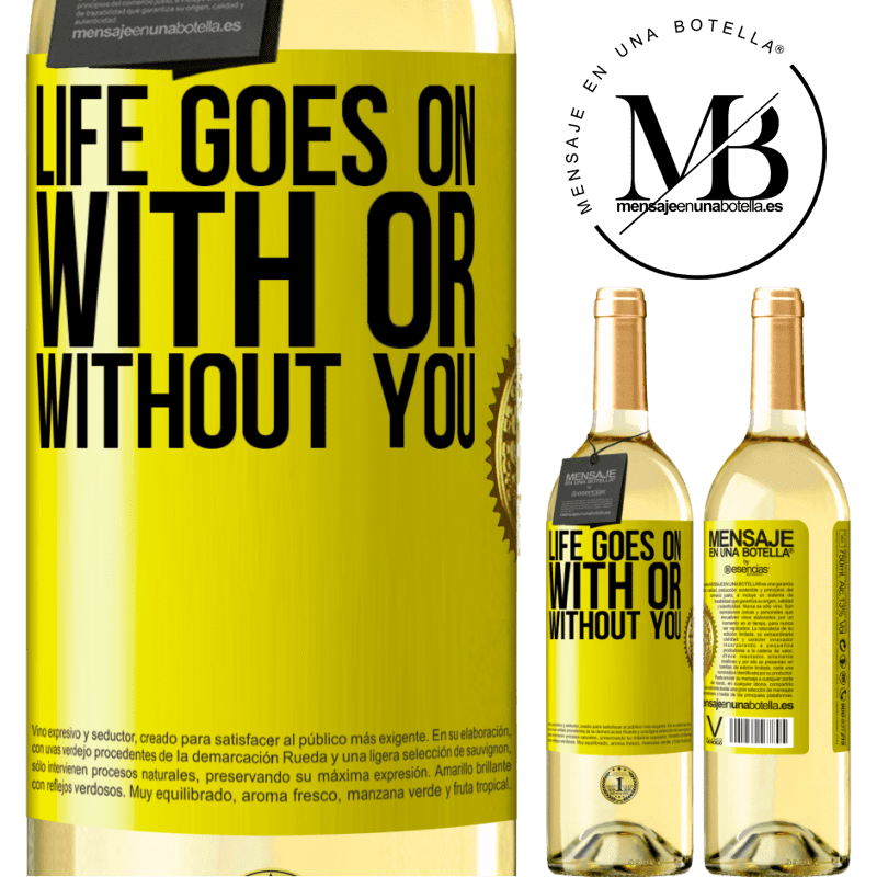 24,95 € Free Shipping | White Wine WHITE Edition Life goes on, with or without you Yellow Label. Customizable label Young wine Harvest 2020 Verdejo