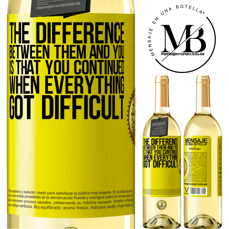 24,95 € Free Shipping | White Wine WHITE Edition The difference between them and you, is that you continued when everything got difficult Yellow Label. Customizable label Young wine Harvest 2020 Verdejo