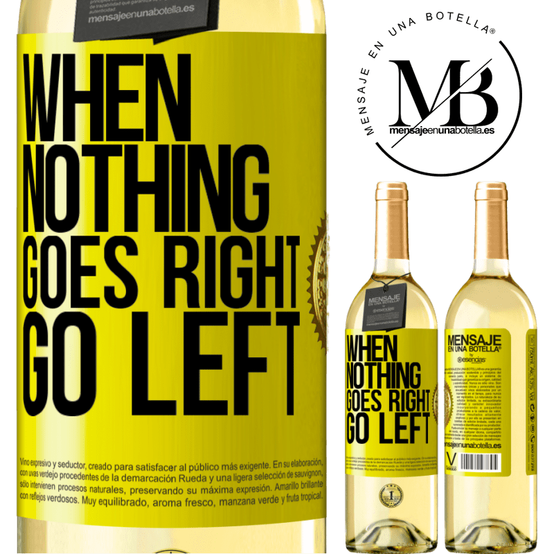 24,95 € Free Shipping | White Wine WHITE Edition When nothing goes right, go left Yellow Label. Customizable label Young wine Harvest 2020 Verdejo