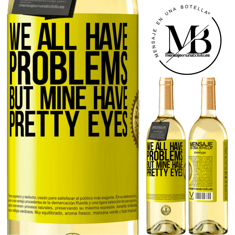 24,95 € Free Shipping | White Wine WHITE Edition We all have problems, but mine have pretty eyes Yellow Label. Customizable label Young wine Harvest 2020 Verdejo