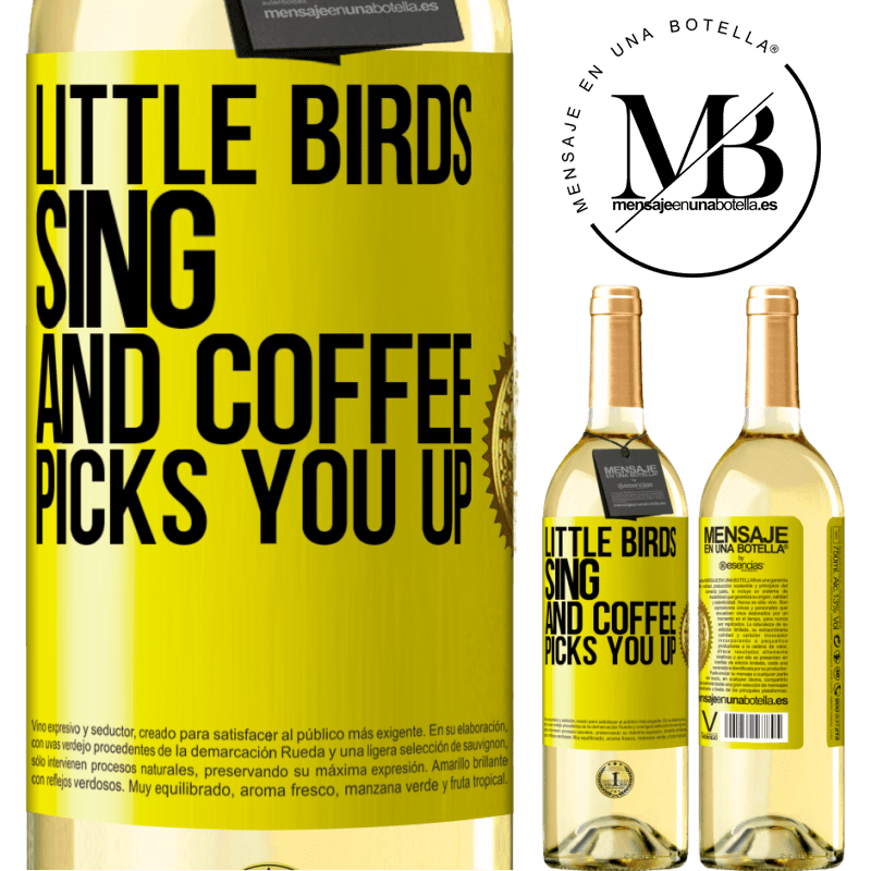 24,95 € Free Shipping   White Wine WHITE Edition Little birds sing and coffee picks you up Yellow Label. Customizable label Young wine Harvest 2020 Verdejo