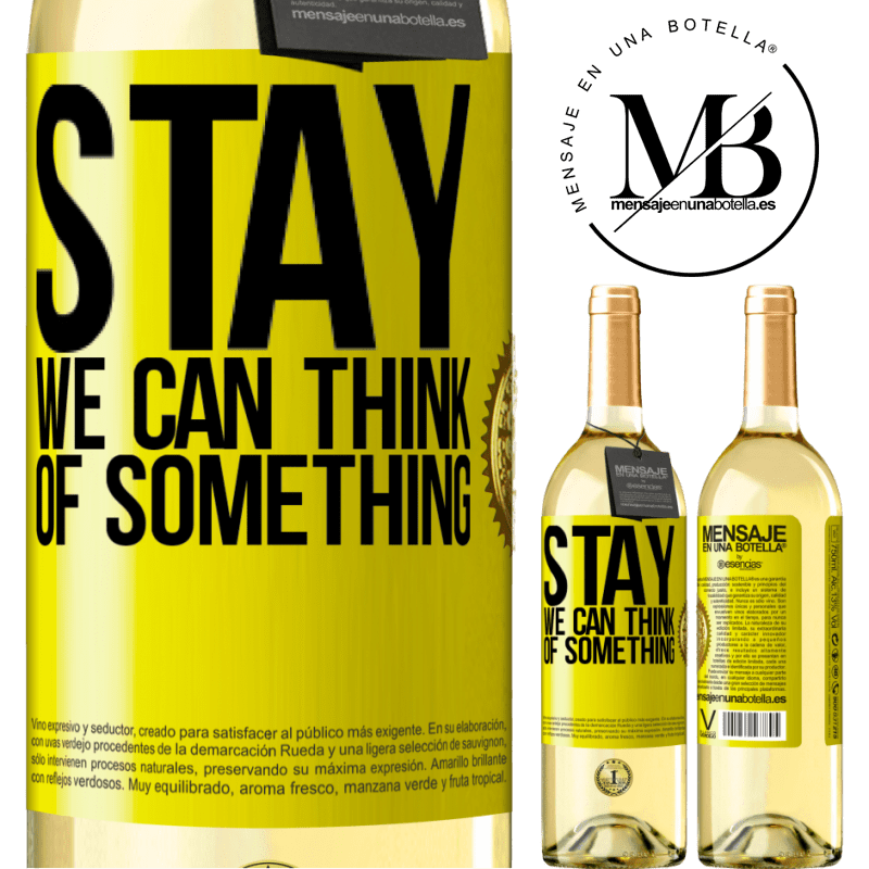 24,95 € Free Shipping   White Wine WHITE Edition Stay, we can think of something Yellow Label. Customizable label Young wine Harvest 2020 Verdejo