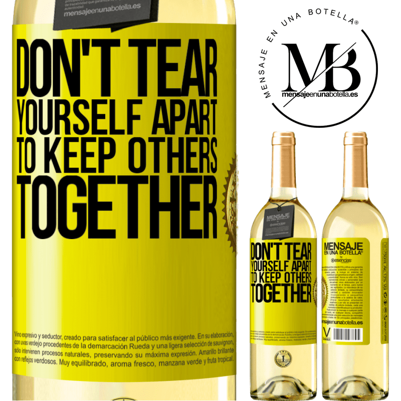 24,95 € Free Shipping | White Wine WHITE Edition Don't tear yourself apart to keep others together Yellow Label. Customizable label Young wine Harvest 2020 Verdejo