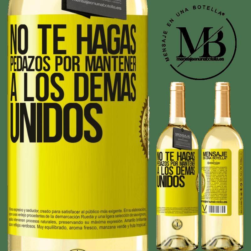 24,95 € Envío gratis   Vino Blanco Edición WHITE No te hagas pedazos por mantener a los demas unidos Etiqueta Amarilla. Etiqueta personalizable Vino joven Cosecha 2020 Verdejo
