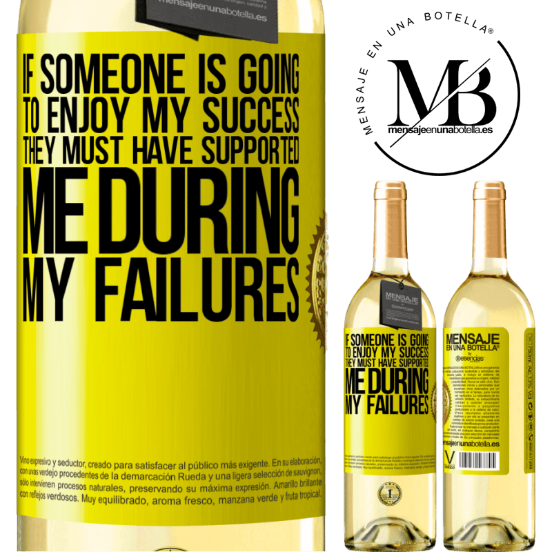 24,95 € Free Shipping | White Wine WHITE Edition If someone is going to enjoy my success, they must have supported me during my failures Yellow Label. Customizable label Young wine Harvest 2020 Verdejo