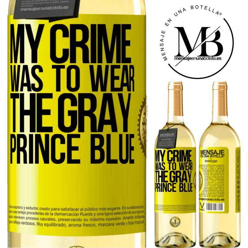 24,95 € Free Shipping   White Wine WHITE Edition My crime was to wear the gray prince blue Yellow Label. Customizable label Young wine Harvest 2020 Verdejo