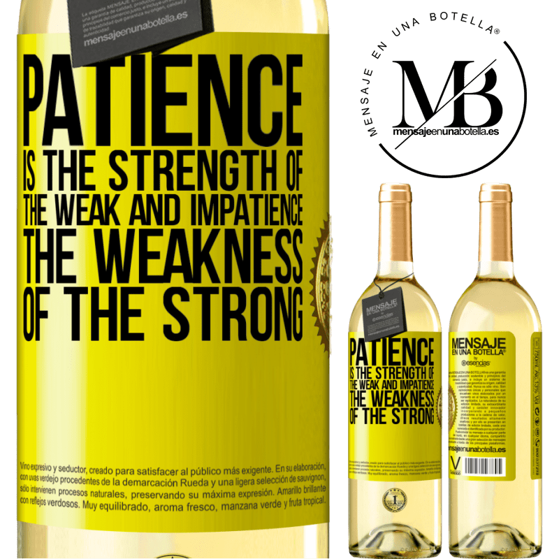 24,95 € Free Shipping | White Wine WHITE Edition Patience is the strength of the weak and impatience, the weakness of the strong Yellow Label. Customizable label Young wine Harvest 2020 Verdejo