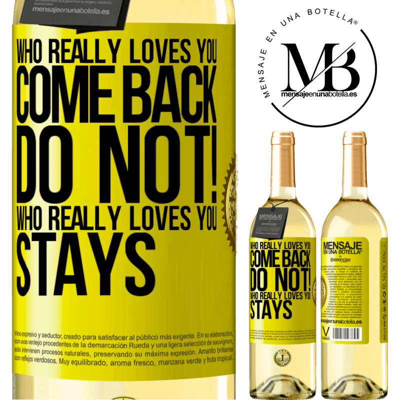 24,95 € Free Shipping   White Wine WHITE Edition Who really loves you, come back. Do not! Who really loves you, stays Yellow Label. Customizable label Young wine Harvest 2020 Verdejo