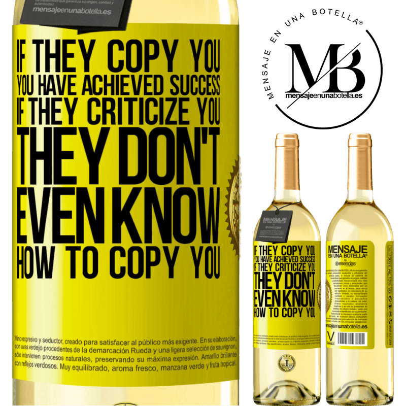 24,95 € Free Shipping | White Wine WHITE Edition If they copy you, you have achieved success. If they criticize you, they don't even know how to copy you Yellow Label. Customizable label Young wine Harvest 2020 Verdejo
