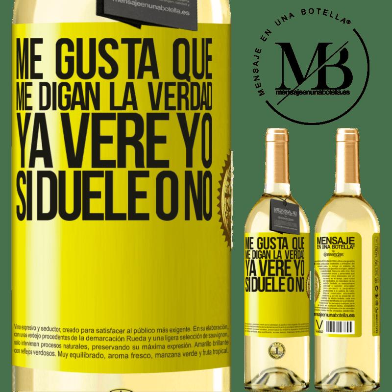 24,95 € Envío gratis | Vino Blanco Edición WHITE Me gusta que me digan la verdad ya veré yo si duele o no Etiqueta Amarilla. Etiqueta personalizable Vino joven Cosecha 2020 Verdejo